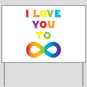 I Love You To Infinity Rainbow Yard Sign