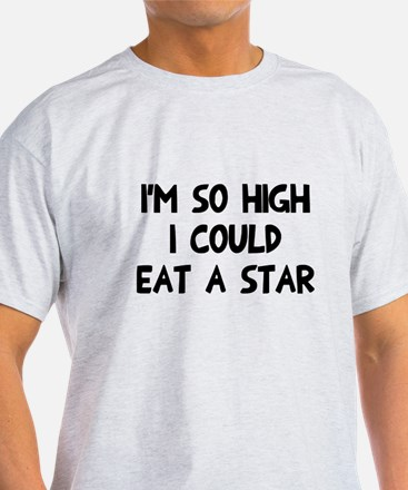 So high I could eat a star T-Shirt