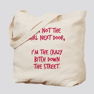 Crazy bitch down the street Tote Bag