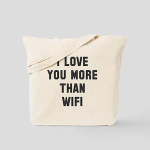 I love you more than wifi Tote Bag