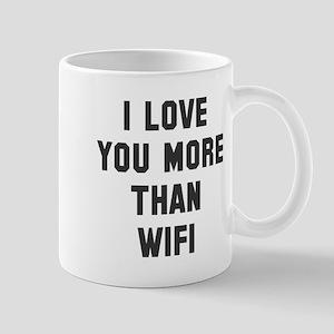 I love you more than wifi Mug