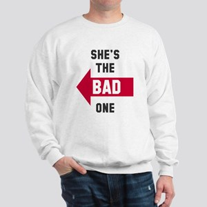 She's the good one bad one Sweatshirt