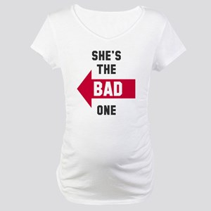 She's the good one bad one Maternity T-Shirt
