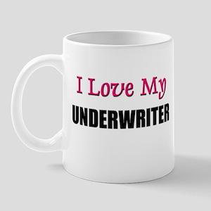 I Love My UNDERWRITER Mug