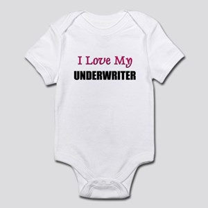 I Love My UNDERWRITER Infant Bodysuit
