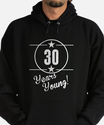 30 Years Young Hoodie