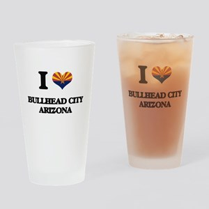 I love Bullhead City Arizona Drinking Glass