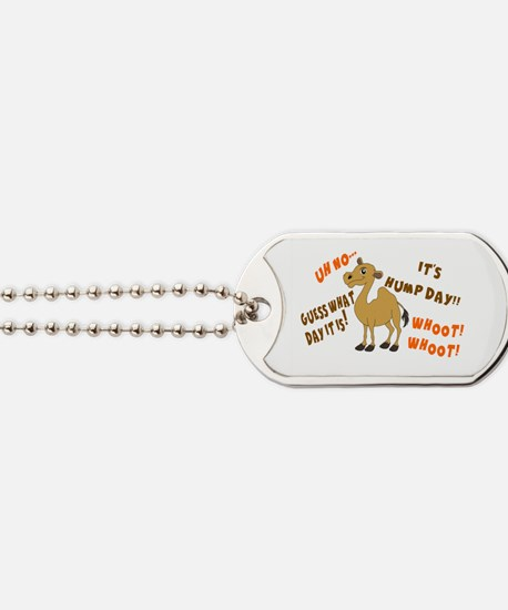 GUESS WHAT DAY IT IS.  IT'S HUMP DAY Dog Tags