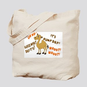 GUESS WHAT DAY IT IS.  IT'S HUMP DAY Tote Bag