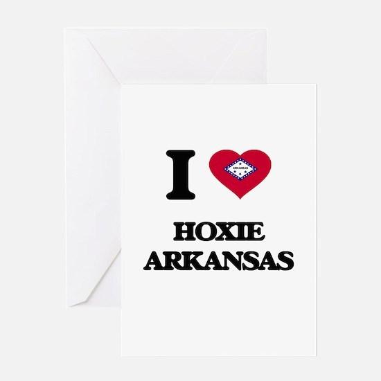 I love Hoxie Arkansas Greeting Cards