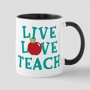 Live,Love, Teach 11 oz Ceramic Mug