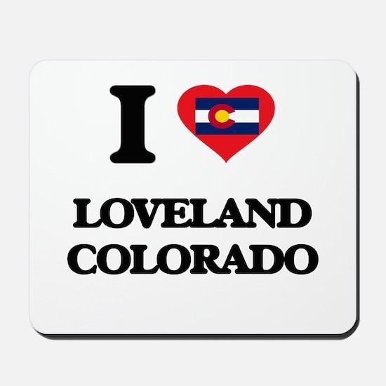 I love Loveland Colorado Mousepad