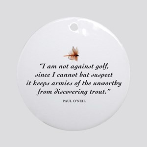 Not against golf... Ornament (Round)