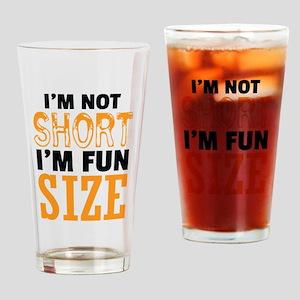 I Am Not Short I Am Fun Size Drinking Glass