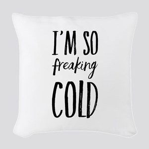 freakingcold Woven Throw Pillow