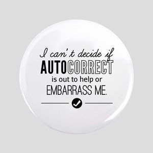 Autocorrect Technology Embarrass Me Humor Button