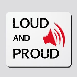 Loud and Proud Mousepad