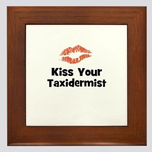 Kiss Your Taxidermist Framed Tile