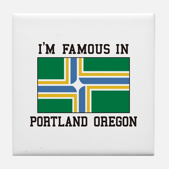 Famous In Portland Oregon Tile Coaster