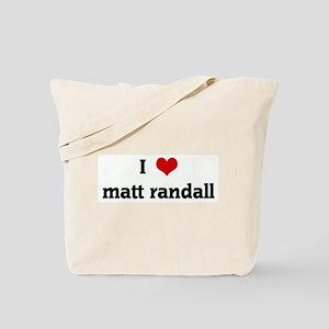 I Love matt randall Tote Bag