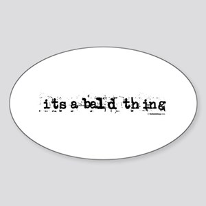 it's a bald thing Oval Sticker