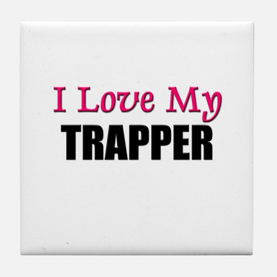 I Love My TRAPPER Tile Coaster