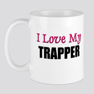 I Love My TRAPPER Mug