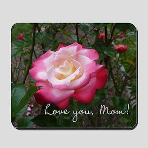 Love you Mom Rose Mousepad
