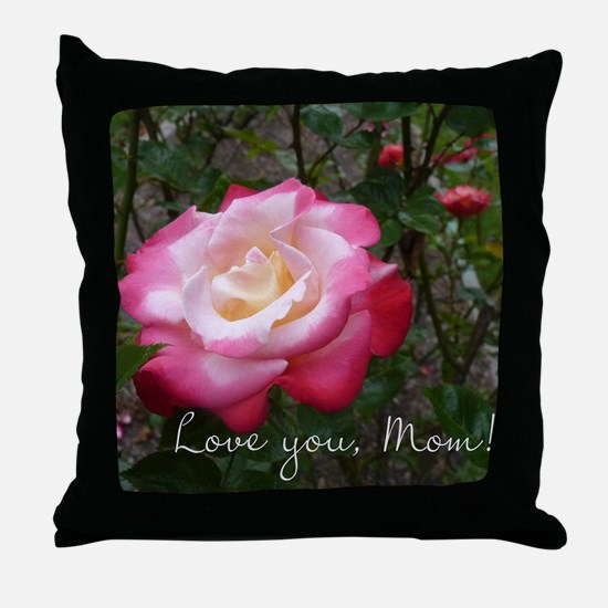 Love you Mom Rose Throw Pillow