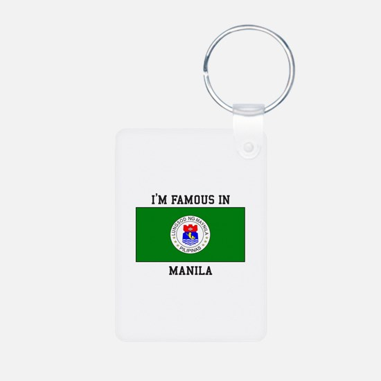 I'm Famous in Manila Keychains