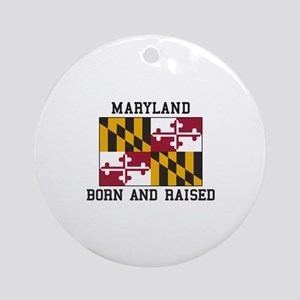 Born and Raised Maryland Ornament (Round)
