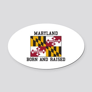 Born and Raised Maryland Oval Car Magnet