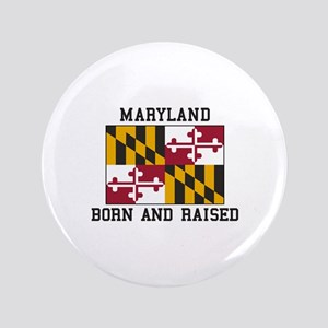 Born and Raised Maryland Button