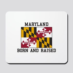 Born and Raised Maryland Mousepad