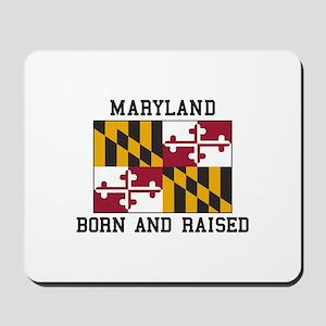 Born and Raised Maryland Mousepad