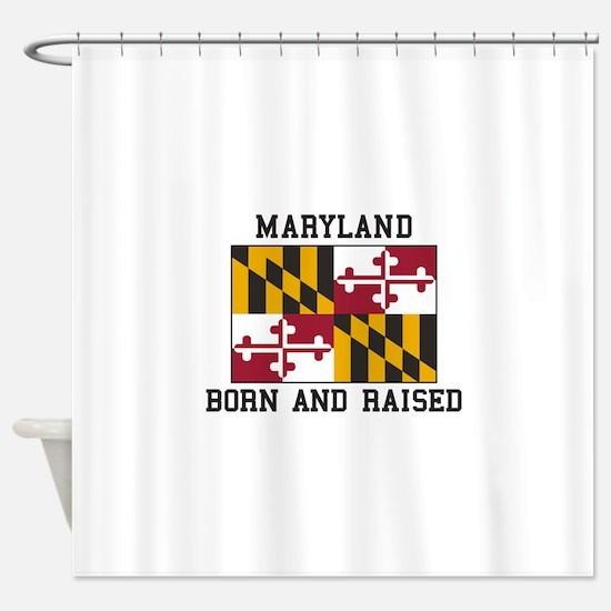 Born and Raised Maryland Shower Curtain