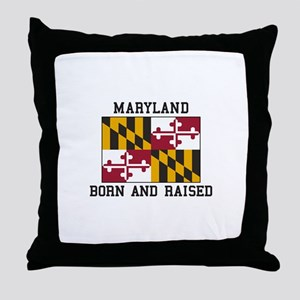 Born and Raised Maryland Throw Pillow