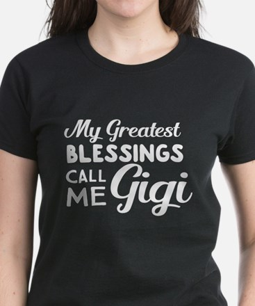 My greatest blessings call me gigi T-Shirt