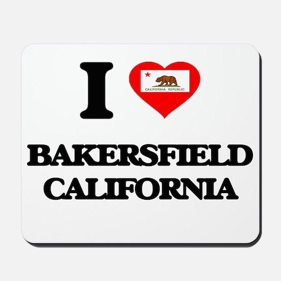 I love Bakersfield California Mousepad