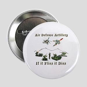 """Air Defense Artillery If It Flies It  2.25"""" Button"""