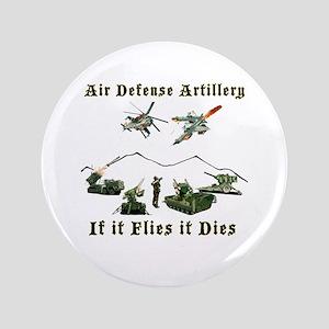 Air Defense Artillery If It Flies It Dies Button