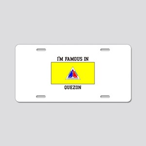 I'm Famous In Quezon Aluminum License Plate