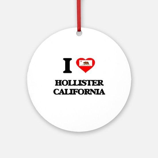 I love Hollister California Ornament (Round)
