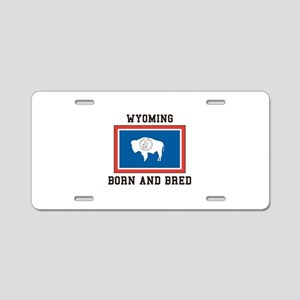 Wyoming Born And Bred Aluminum License Plate