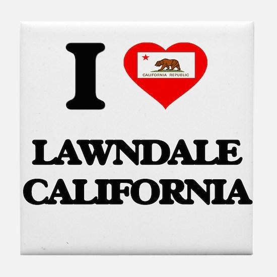 I love Lawndale California Tile Coaster