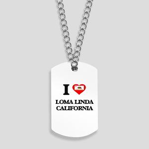 I love Loma Linda California Dog Tags