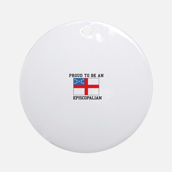 Proud be an Episcopal Flag Ornament (Round)