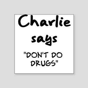 Charlie says Dont Do Drugs Sticker