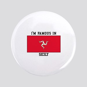 I'M Famous in Sicily Button