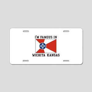 I'm Famous In Wichita Kansas Aluminum License Plat